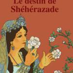 le destin de sheherazade